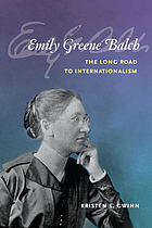Emily Greene Balch : the long road to internationalism