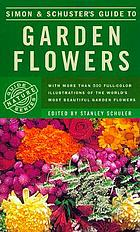 Simon and Schuster's guide to garden flowers