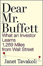 Dear Mr. Buffett : what an investor learns 1,269 miles from Wall Street