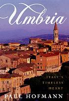Umbria : Italy's timeless heart