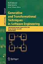 Generative and transformational techniques in software engineering : International Summer School, GTTSE 2005, Braga, Portugal, July 4 - 8, 2005 ; revised papers