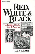 Red, white, and black: the peoples of early America