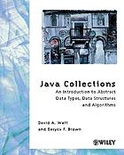 Java collections : an introduction to abstract data types, data structures, and algorithms