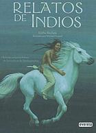 Relatos de indios : historias sorprendentes de los nativos de Norteamérica