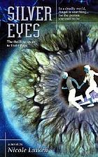 Silver eyes : a novel