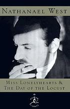 Miss Lonelyhearts ; & The day of the locust : two novels