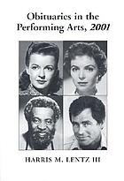 Obituaries in the performing arts, 2001 : film, television, radio, theatre, dance, music, cartoons and pop culture