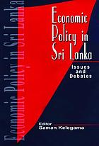 Economic policy in Sri Lanka : issues and debates