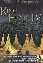 William Shakespeare's Henry IV the shadow of succession