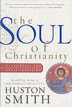 The soul of Christianity : restoring the great tradition