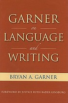 Garner on language and writing : selected essays and speeches of Bryan A. Garner