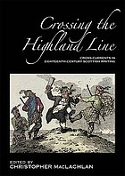 Crossing the Highland line : cross-currents in eighteenth-century Scottish writing, selected papers from the 2005 ASLS Annual Conference