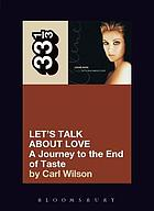 Let's talk about love : a journey to the end of taste