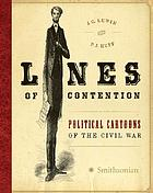 Lines of contention : political cartoons of the Civil War