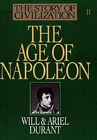 The story of civilizationThe age of Napoleon : a history of European civilization from 1789 to 1815