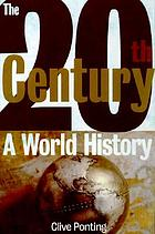 The twentieth century : a world history