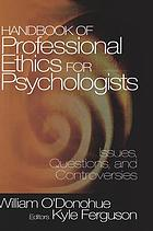 Handbook of professional ethics for psychologists : issues, questions, and controversies