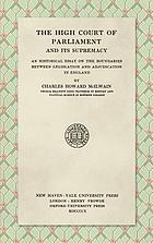 The High Court of Parliament and its supremacy : an historical essay on the boundaries between legislation and adjudication in England