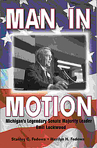 Man in motion : Michigan's legendary Senate majority leader, Emil Lockwood