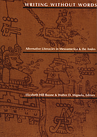 Writing without words : alternative literacies in Mesoamerica and the Andes