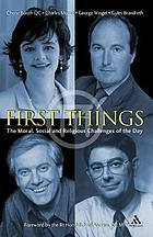 First things : the moral, social and religious challenges of the day
