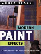 Modern paint effects : a guide to contemporary paint finishes from inspiration to technique