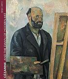 Cezanne and the dawn of modern art [exhibition Museum Folkwang, Essen, September 18, 2004 - January 16, 2005