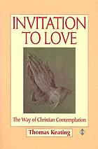 Invitation to love : the way of Christian contemplation