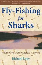 Fly-fishing for sharks : an American journey
