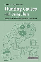 Hunting causes and using them : approaches in philosophy and economics