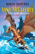 Anne McCaffrey : a life with dragons