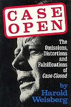 Case open : the unanswered JFK assassination questions