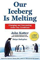 Our iceberg is melting : changing and succeeding under any conditions Onze ijsberg smelt!