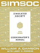 SIMSOC : simulated society : coordinator's manual with complete materials