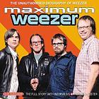 Maximum Weezer : [the unauthorized biography of Weezer]