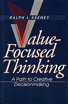 Value-focused thinking : a path to creative decisionmaking
