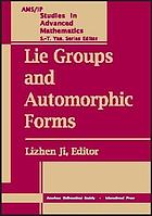 Lie groups and automorphic forms : proceedings of the 2003 summer program, Zhejiang University, Center of Mathematical Sciences, Hangzhou, China