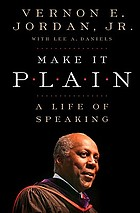 Make it plain : a life of speaking