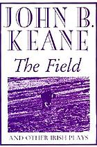 The field, and other Irish plays