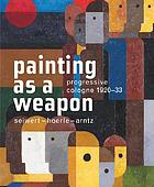 Painting as a weapon : progressive Cologne 1920-1933 : Siewert, Hoerle, Arntz