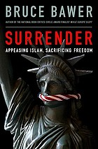 Surrender : appeasing Islam, sacrificing freedom