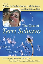 The case of Terri Schiavo : ethics at the end of life
