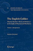 The English Galileo : Thomas Harriot's work on motion as an example of preclassical mechanics