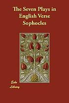 Sophocles : the seven plays in English verse