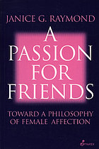 A passion for friends : toward a philosophy of female affection
