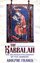 The kabbalah; the religious philosophy of the Hebrews