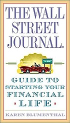 The Wall Street journal guide to starting your financial life