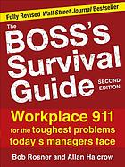 The boss's survival guide : workplace 911 for the toughest problems today's managers face