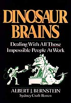 Dinosaur brains : dealing with all those impossible people at work