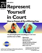 Represent yourself in court : how to prepare & try a winning case